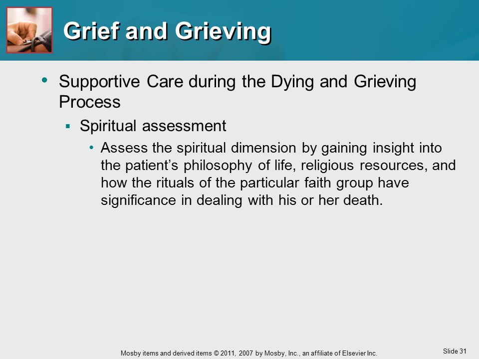Grief and Grieving Supportive Care during the Dying and Grieving Process. Spiritual assessment.