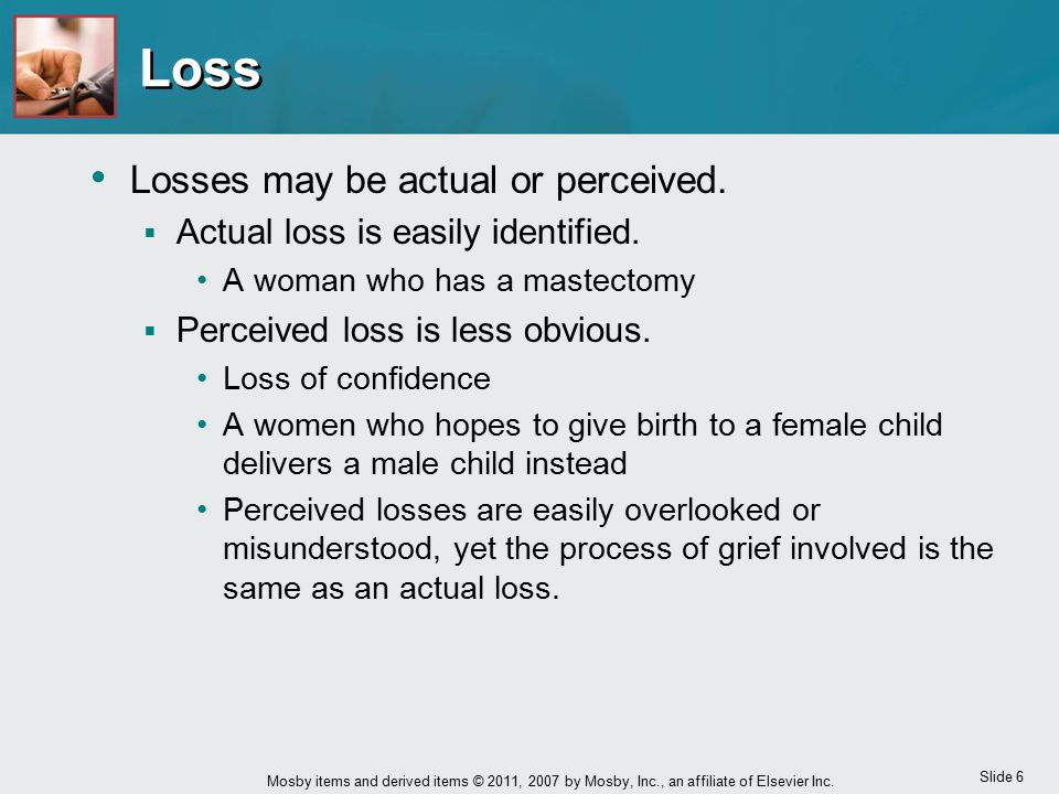 Loss Losses may be actual or perceived.