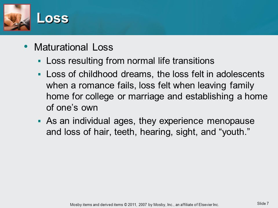 Loss Maturational Loss Loss resulting from normal life transitions