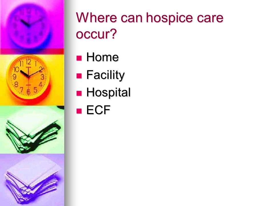 Where can hospice care occur