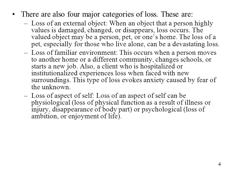 There are also four major categories of loss. These are: