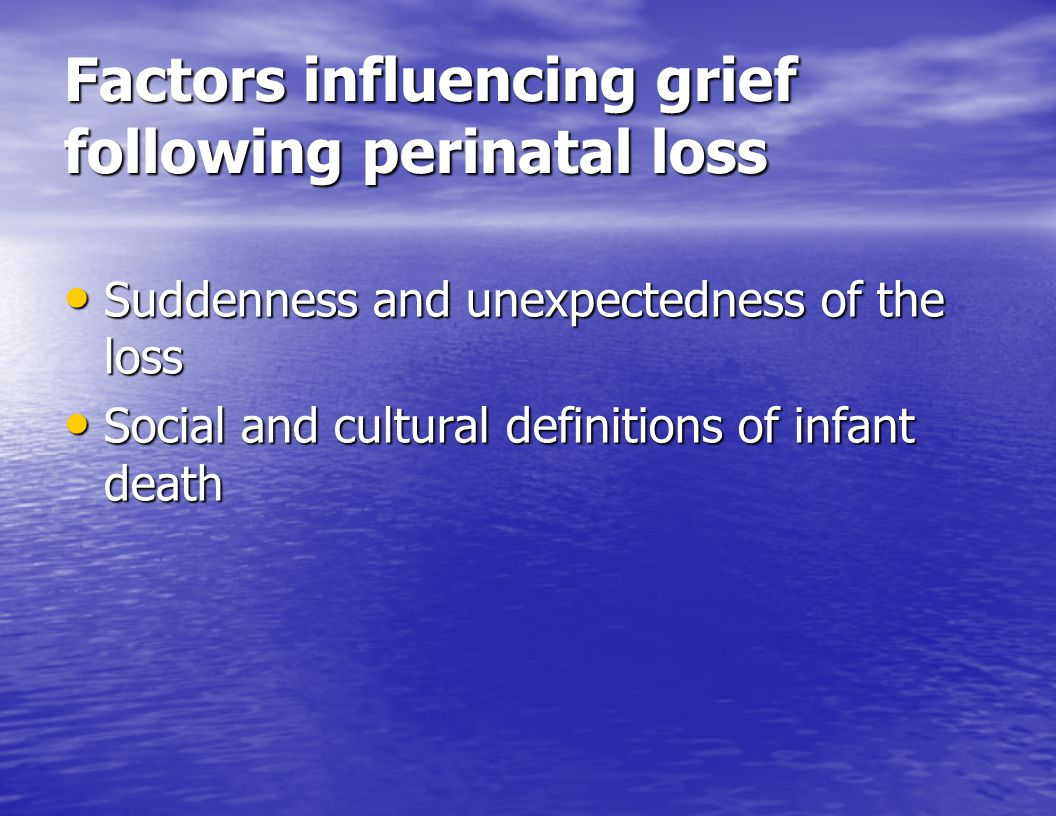 Factors influencing grief following perinatal loss