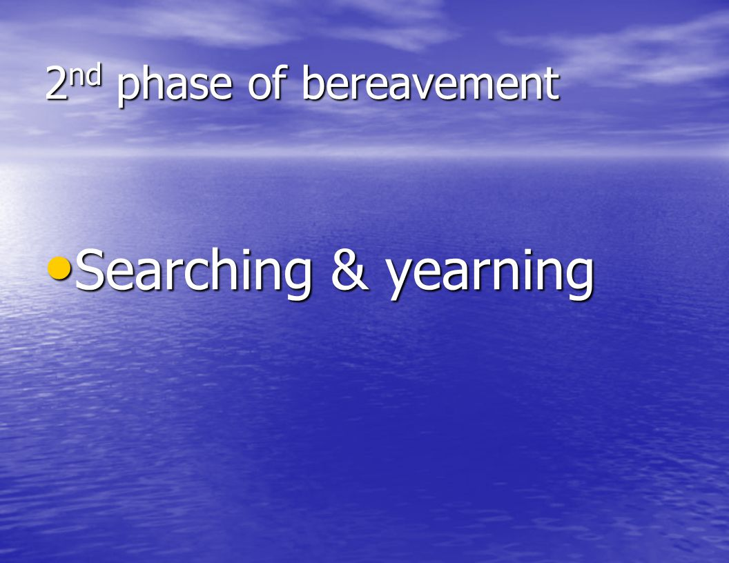 2nd phase of bereavement