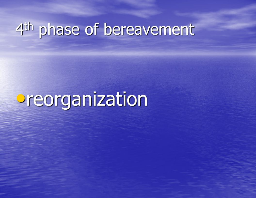4th phase of bereavement