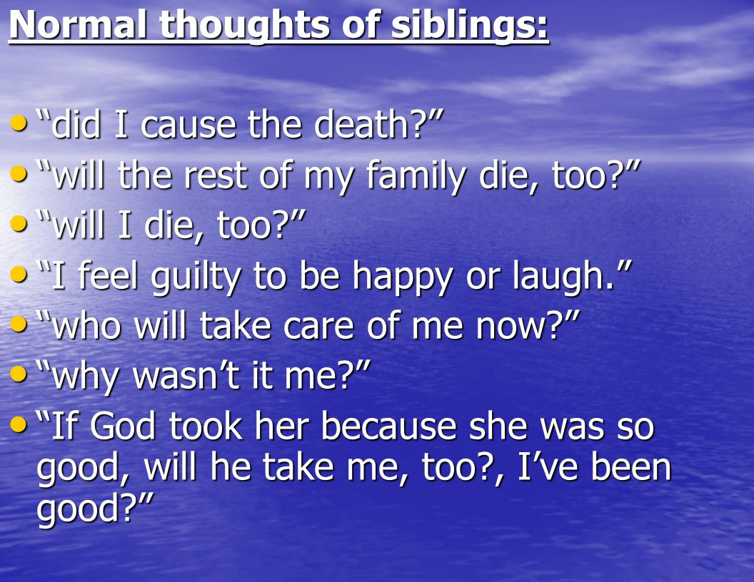 Normal thoughts of siblings: