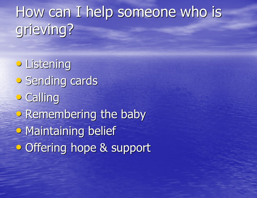 How can I help someone who is grieving