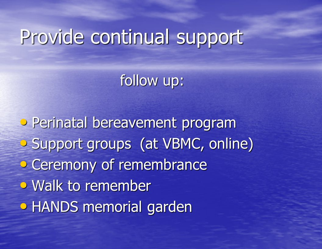 Provide continual support