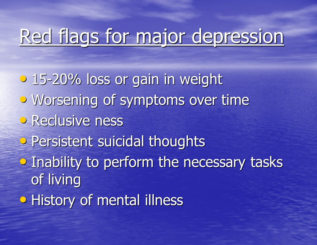 Red flags for major depression
