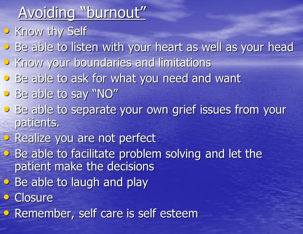 Avoiding burnout Know thy Self