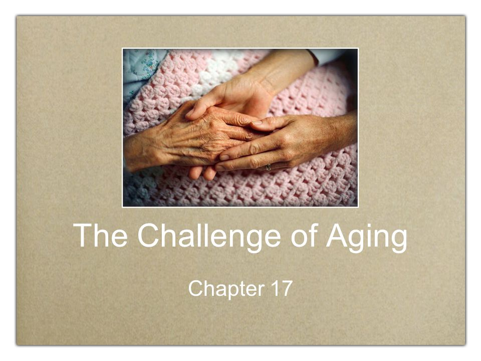 The Challenge of Aging Chapter 17