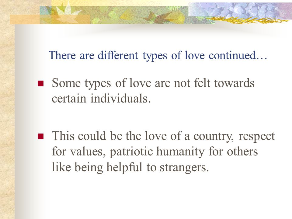 There are different types of love continued…