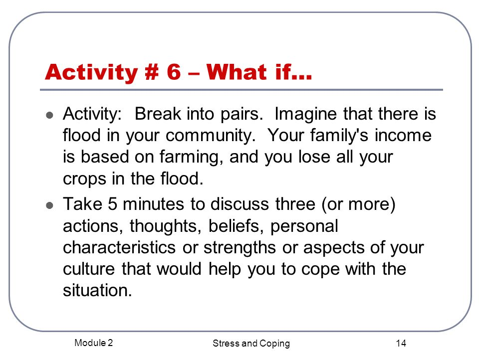 Activity # 6 – What if…