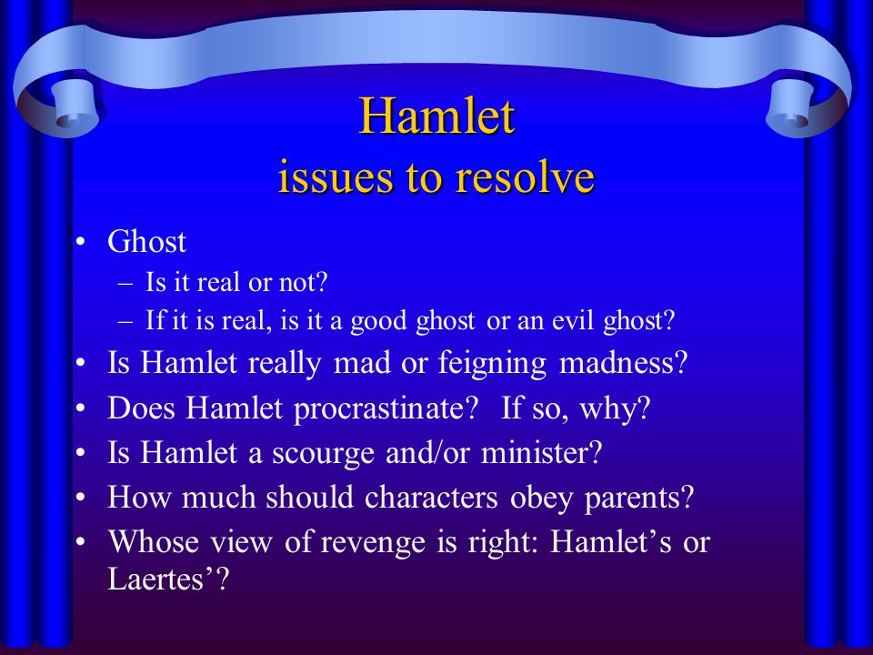 Hamlet issues to resolve