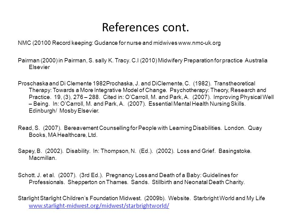 References cont. NMC (20100 Record keeping: Gudance for nurse and midwives www.nmc-uk.org.