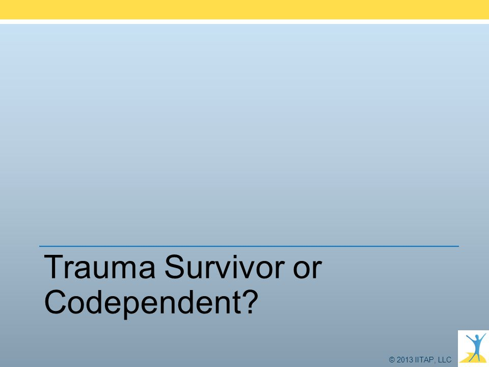 Trauma Survivor or Codependent