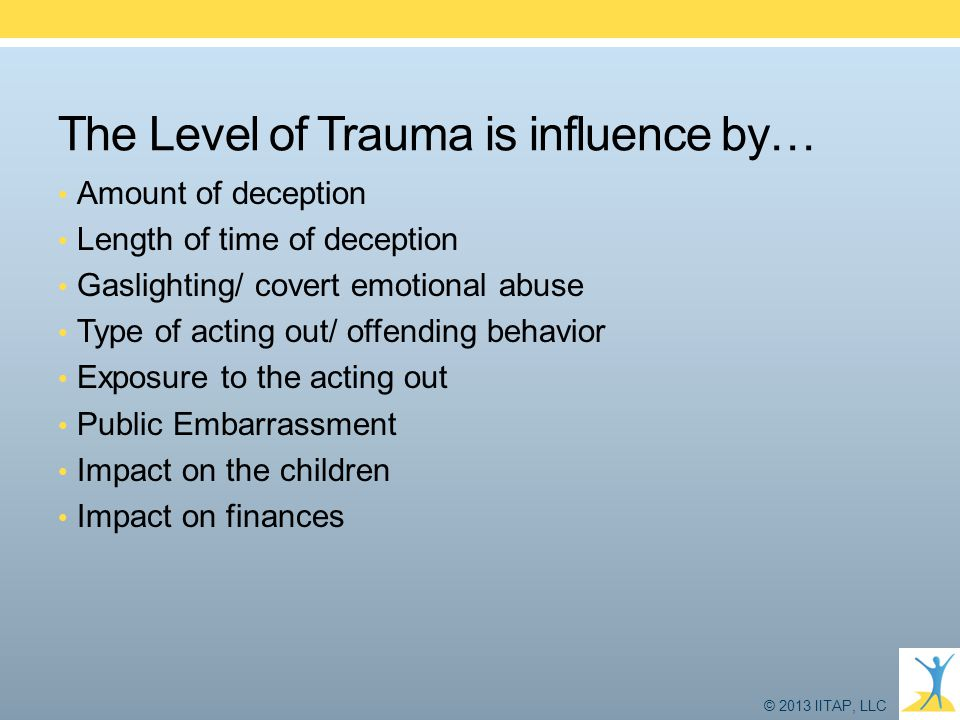 The Level of Trauma is influence by…