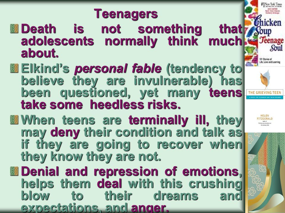 Teenagers Death is not something that adolescents normally think much about.