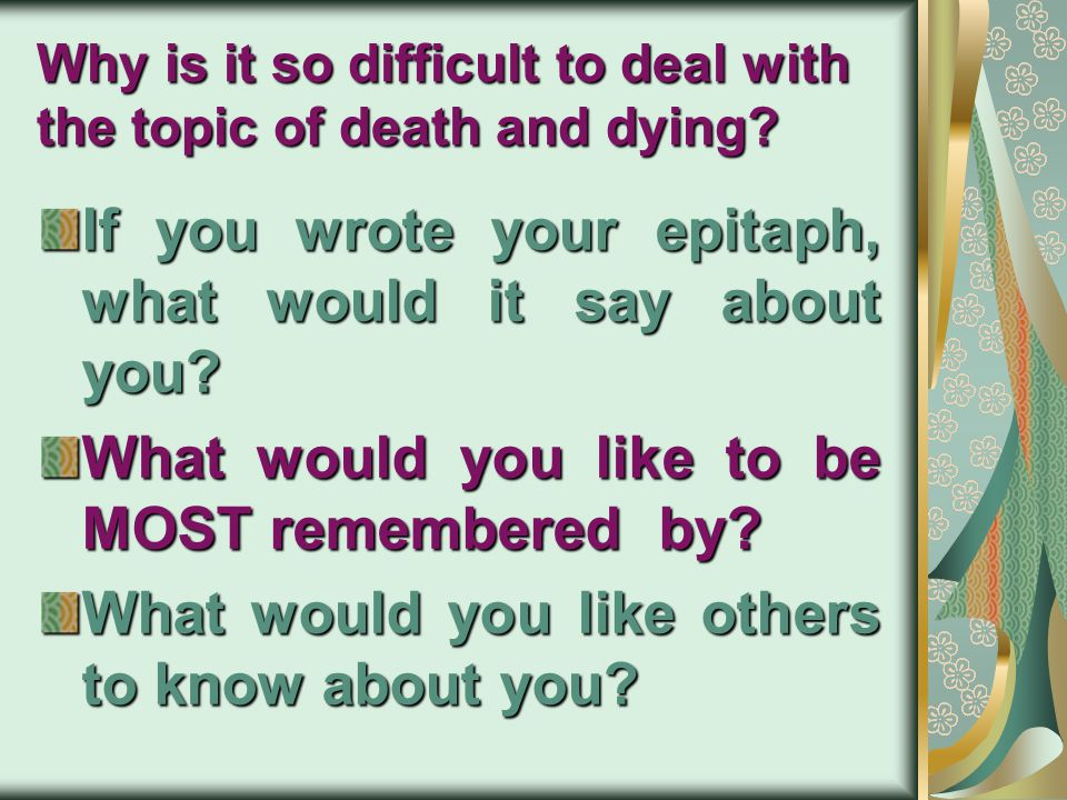 Why is it so difficult to deal with the topic of death and dying