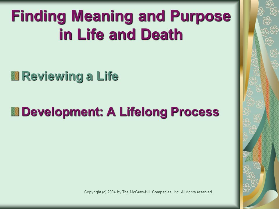 Finding Meaning and Purpose in Life and Death