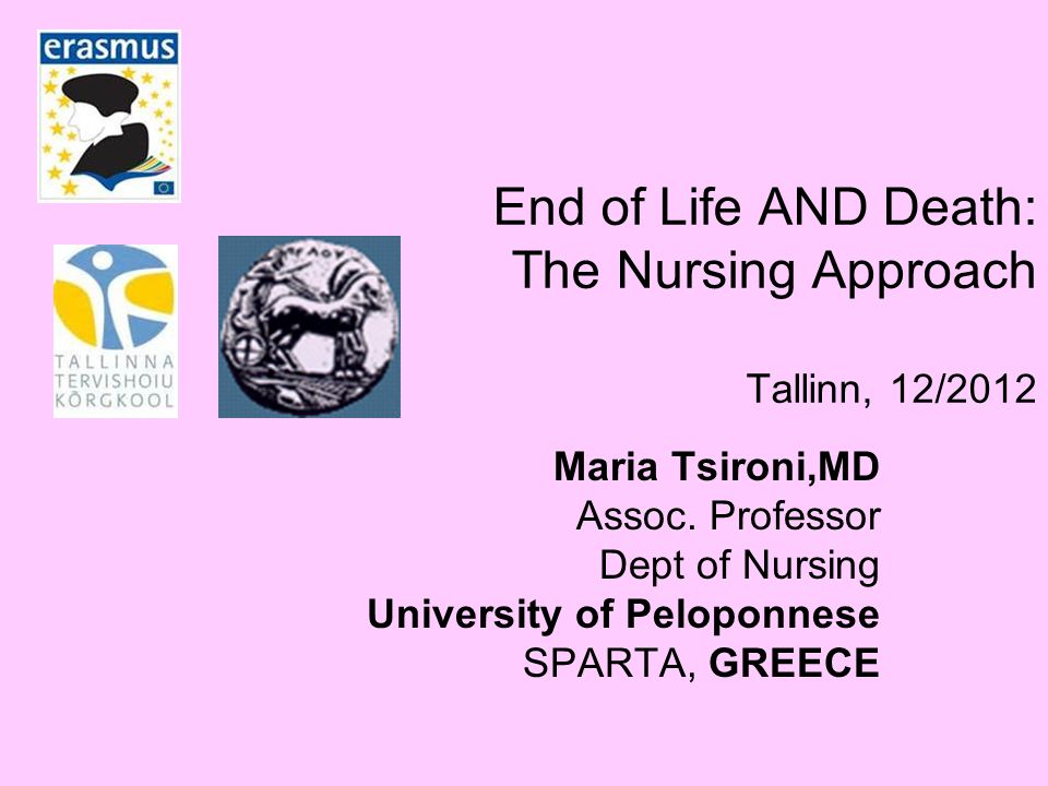 End of Life AND Death: The Nursing Approach Tallinn, 12/2012