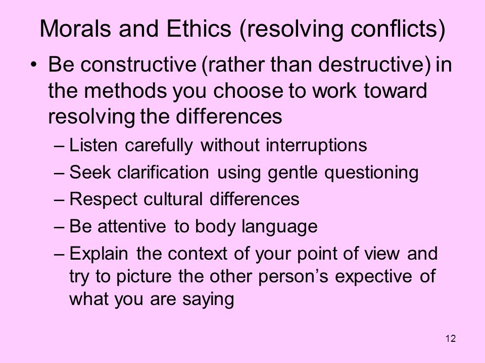 Morals and Ethics (resolving conflicts)