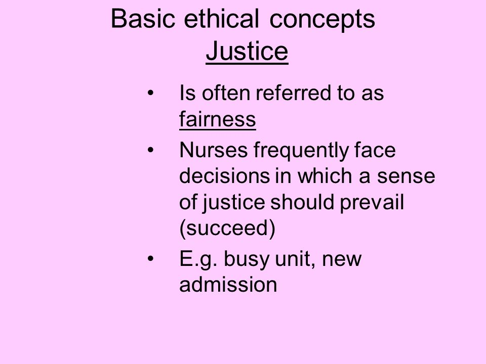 Basic ethical concepts Justice
