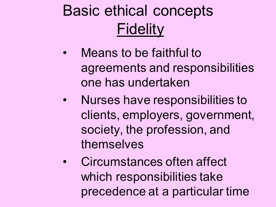 Basic ethical concepts Fidelity