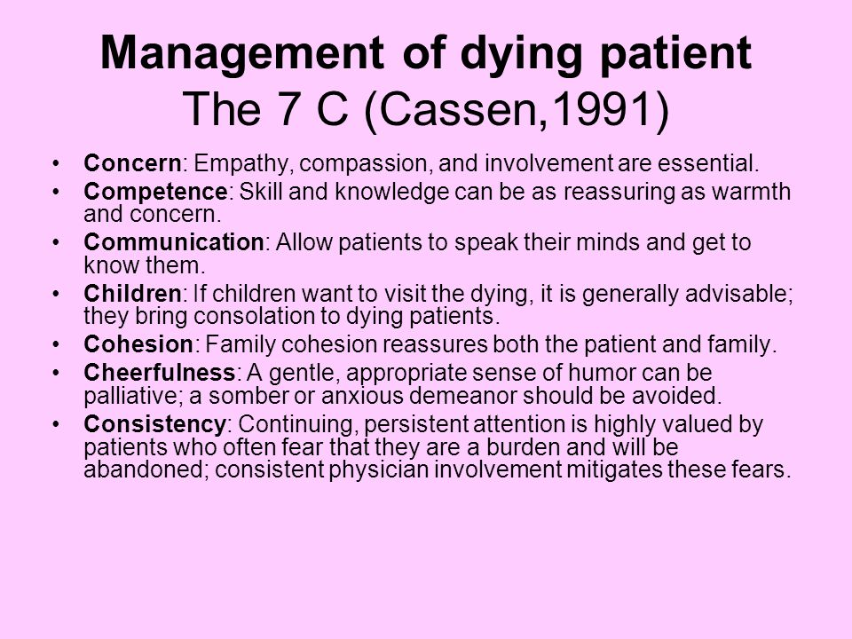 Management of dying patient The 7 C (Cassen,1991)