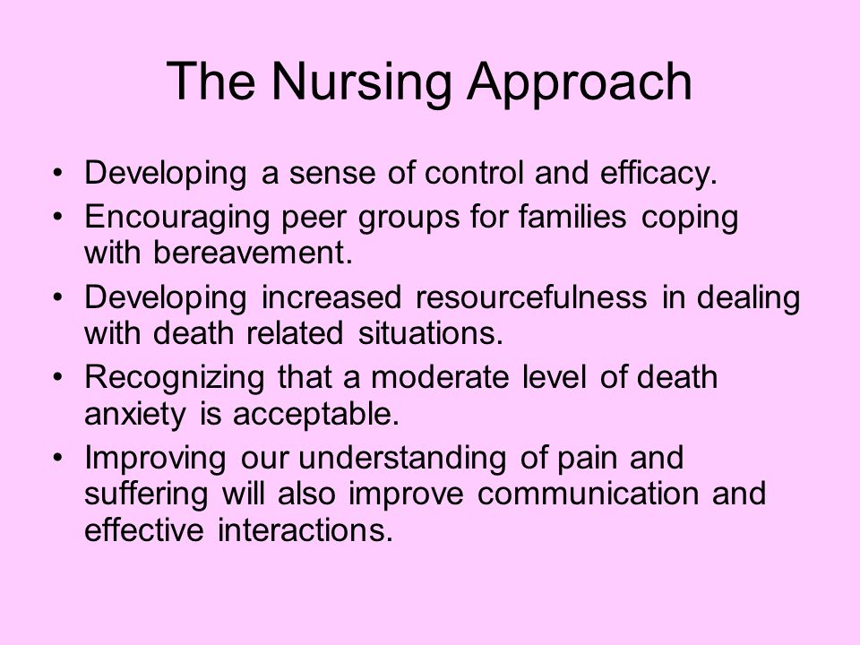 The Nursing Approach Developing a sense of control and efficacy.
