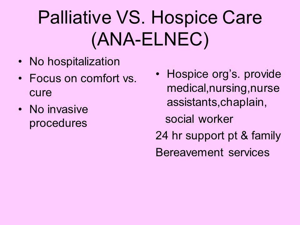 Palliative VS. Hospice Care (ANA-ELNEC)