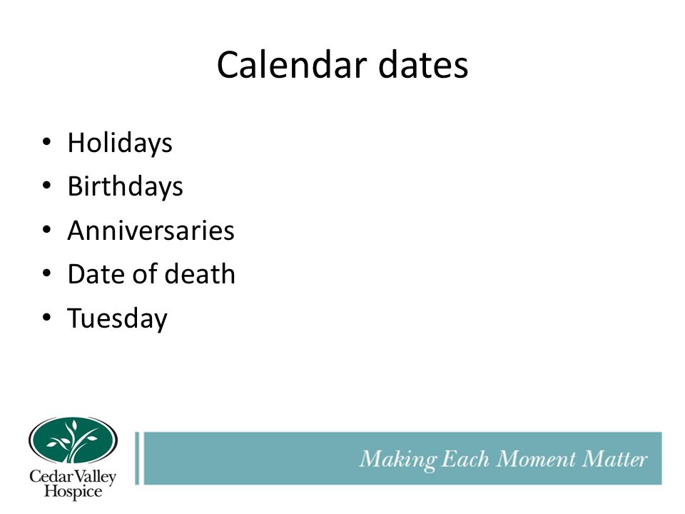 Calendar dates Holidays Birthdays Anniversaries Date of death Tuesday