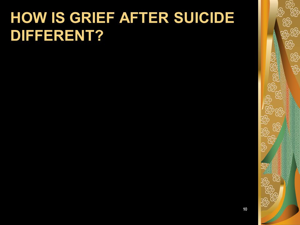 HOW IS GRIEF AFTER SUICIDE DIFFERENT