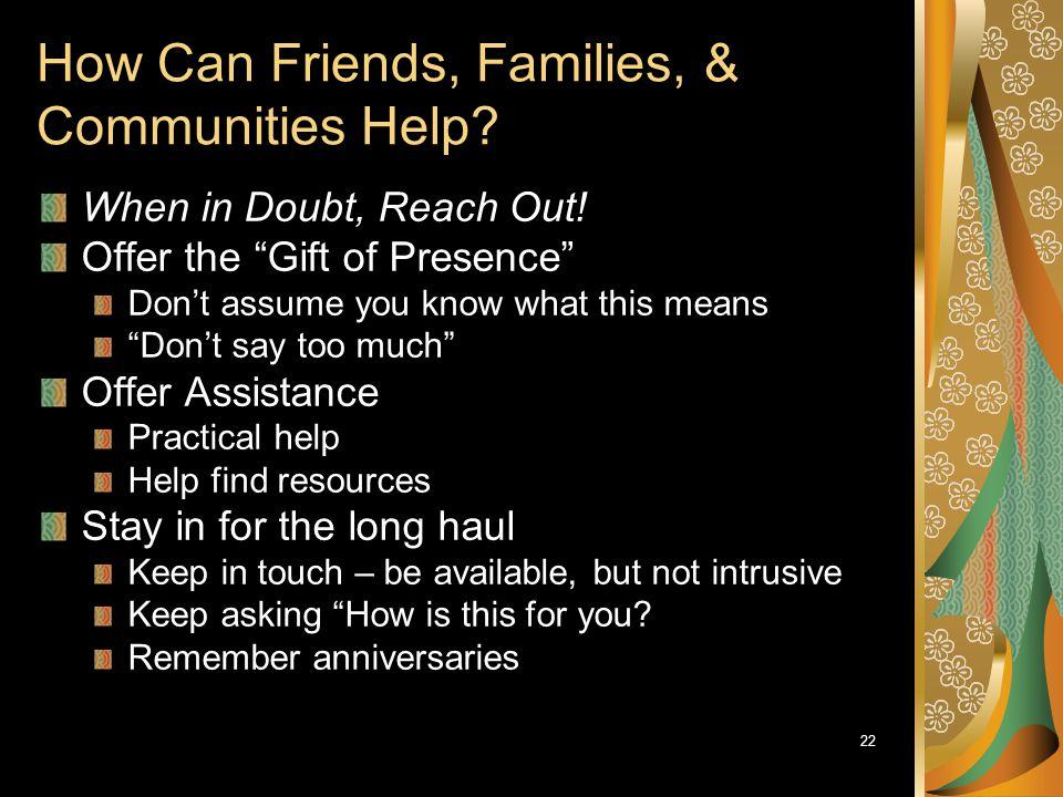 How Can Friends, Families, & Communities Help