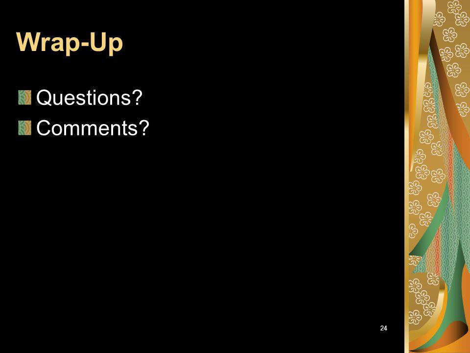 Wrap-Up Questions Comments