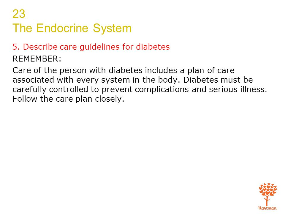 5. Describe care guidelines for diabetes
