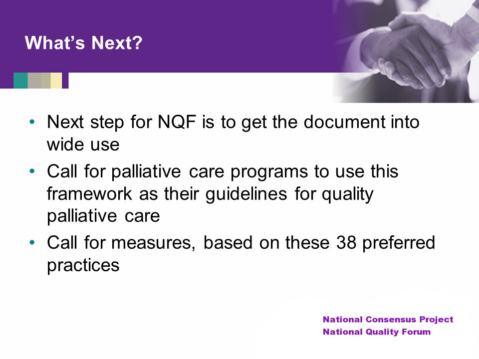 What's Next Next step for NQF is to get the document into wide use.