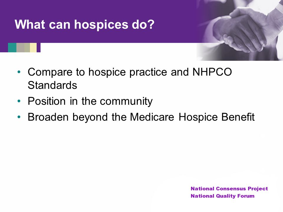 What can hospices do Compare to hospice practice and NHPCO Standards
