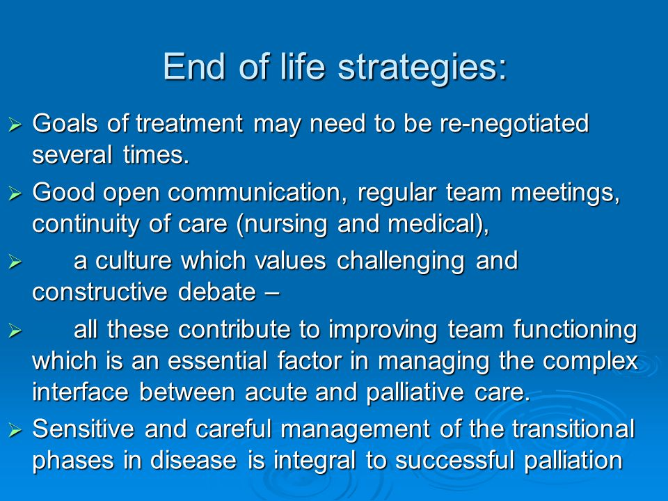End of life strategies: