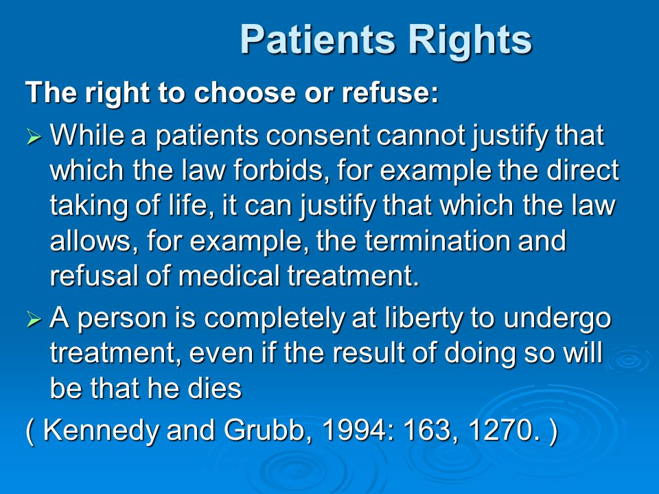 Patients Rights The right to choose or refuse: