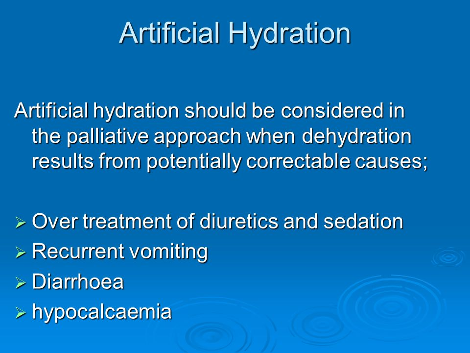 Artificial Hydration