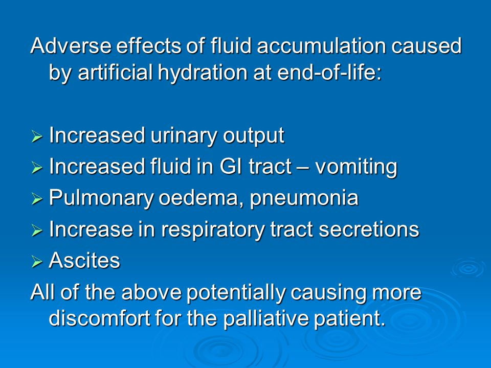 Adverse effects of fluid accumulation caused by artificial hydration at end-of-life: