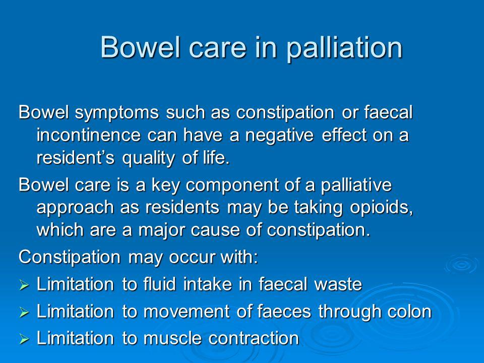 Bowel care in palliation
