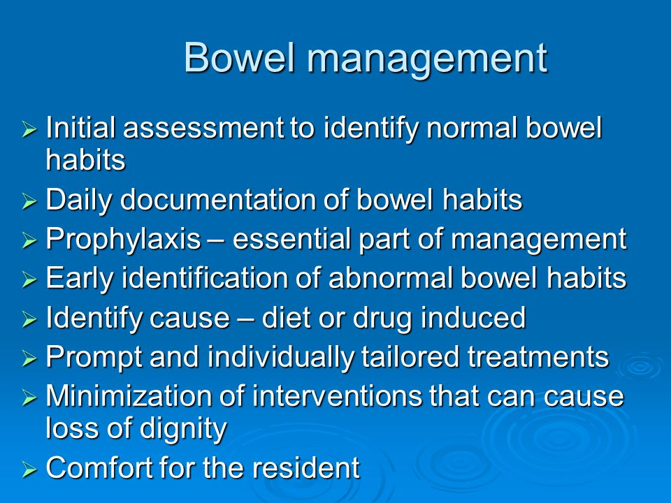 Bowel management Initial assessment to identify normal bowel habits
