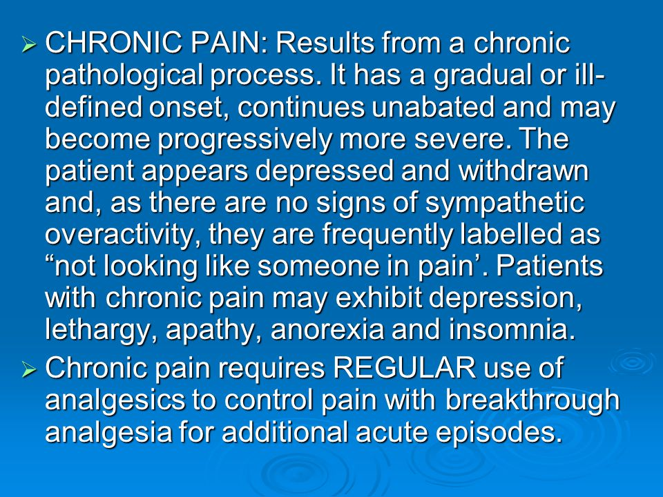 CHRONIC PAIN: Results from a chronic pathological process