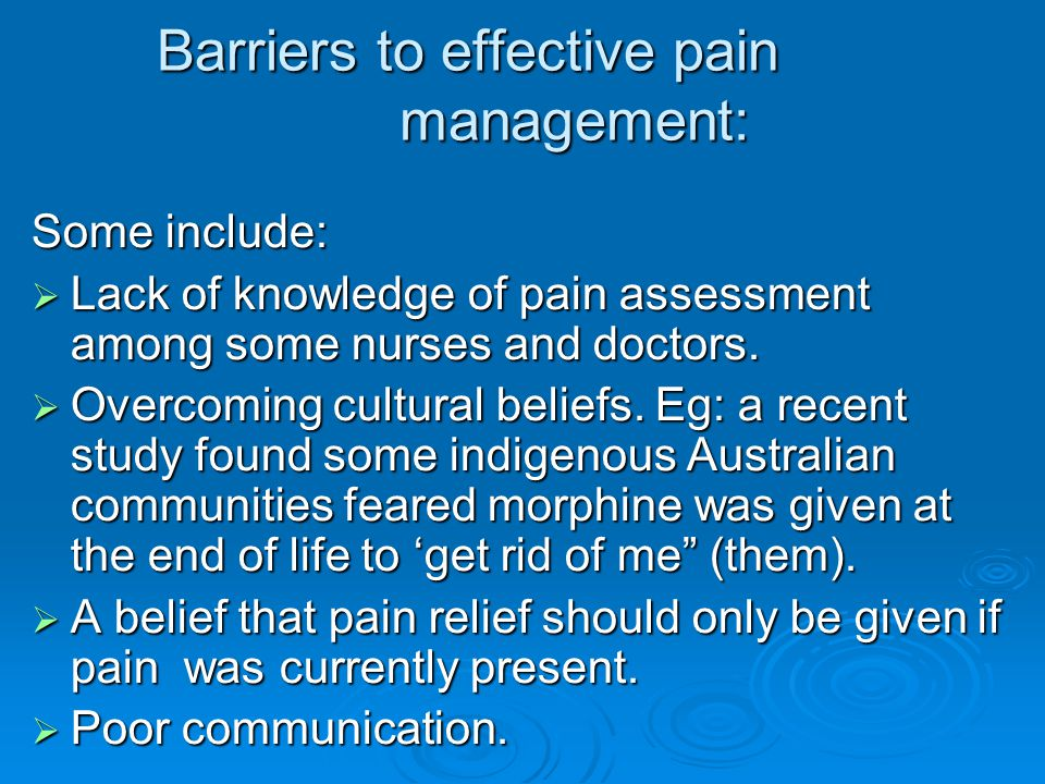Barriers to effective pain management: