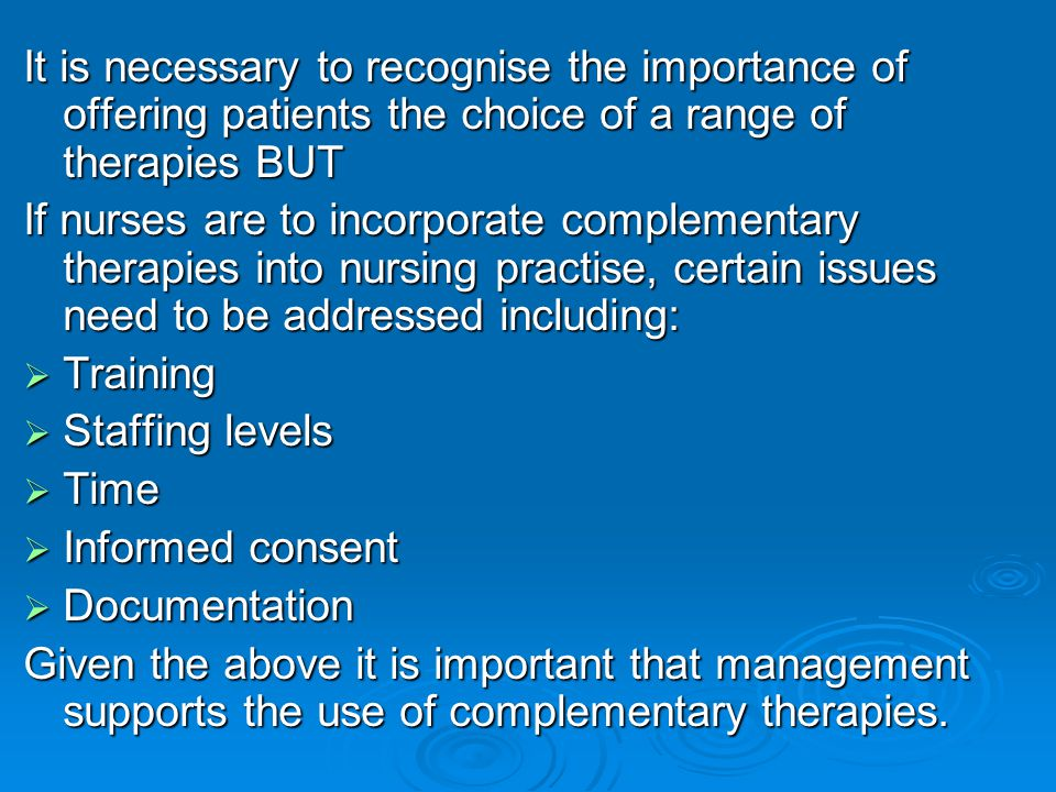 It is necessary to recognise the importance of offering patients the choice of a range of therapies BUT