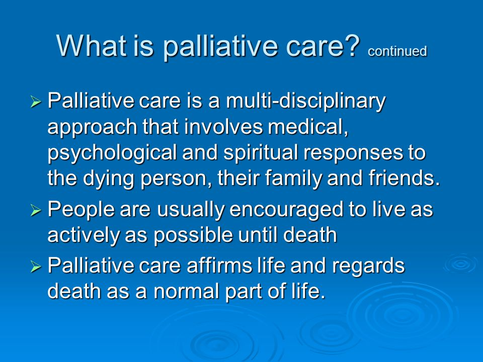 What is palliative care continued