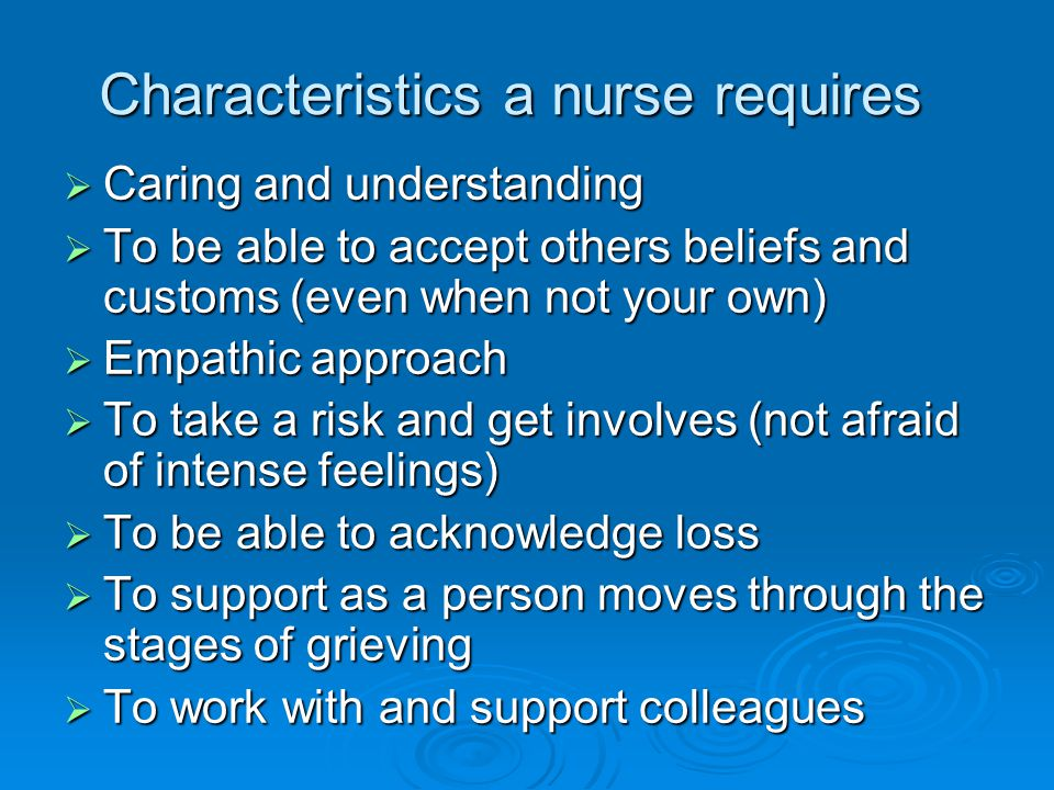 Characteristics a nurse requires