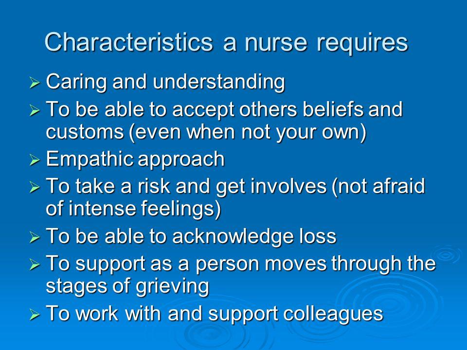 Characteristics a nurse requires