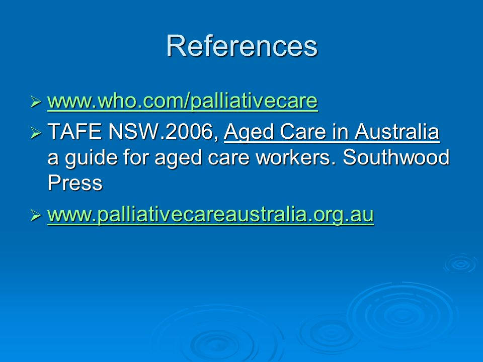 References www.who.com/palliativecare